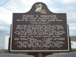 about the plessy vs ferguson case where the th and th english plessy v ferguson plaque press street new orleans side two