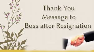 Thank You Message To Boss Thank You Message To Boss After Resignation