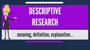 Purpose Of Descriptive Research Design What Is Descriptive Research What Does Descriptive Research Mean Descriptive Research Meaning