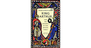 an ysis of king arthur and his knights of the round table by roger lancelyn green