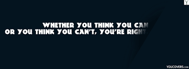 background images with quotes for facebook. Plain Background Inspirational Quotes Fb Covers Photo  Cool Facebook Cover For Timeline   Whether You Think Can Or Canu0027t Youu0027re Right And Background Images With Quotes For Facebook O