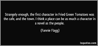 Fried Green Tomatoes Quotes Amazing Fried Green Tomatoes Quote Quotes