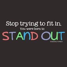Daily Quotes You Were Born To Stand Out Inspirational Quotes Beauteous Stand Out Quotes