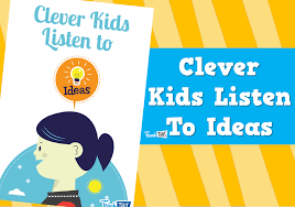 Clever Kids Listen To Ideas Poster Teacher Resources And