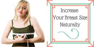 increase size increase breast size naturally with these useful tips lifestyle