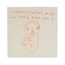 Congratulations On Your New Baby Dont Drop It Card Arthouse