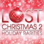 Lost Christmas 2: Holiday Rarities