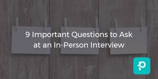 Questions To Ask Interviewer 9 Important Questions To Ask At An In Person Interview The