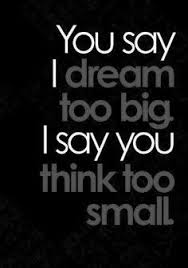 Quotes For Dreaming Big Best Of 24 Best Dream BIG Quotes Images On Pinterest Inspiration Quotes