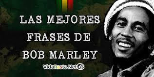 Imagenes En Movimiento De Bob Marley Con Frases En Español