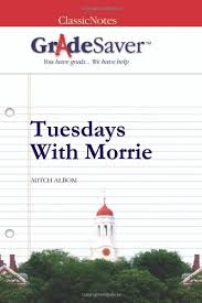 tuesdays morrie essay questions gradesaver  essay questions tuesdays morrie study guide