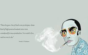 Hunter S Thompson Live By Quotes