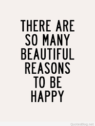 Happy Quote Gorgeous So Many Reasons To Be Happy Quote