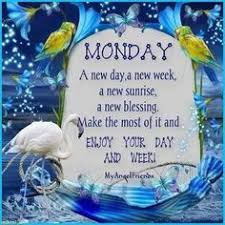 Good Morning Night Day Week Quotes And Pictures Best of 24 Best Mon Morn Images On Pinterest Monday Blessings Mondays