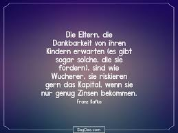 Franz Kafka Zitat Die Eltern Die Dankbarkeit Von
