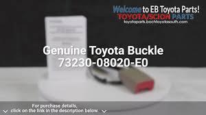 genuine toyota buckle 73230 08020 e0 boch toyota south parts