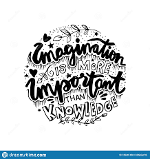 Imagination Is More Important Than Knowledge Stock Vector