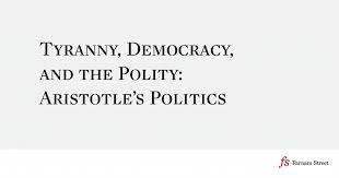 Aristotle Government Chart Tyranny Democracy And The Polity Aristotles Politics