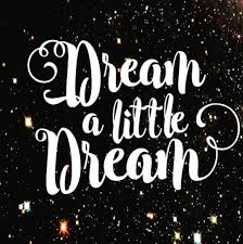 Dream A Little Dream Quotes Best of Lush Fab Glam Blogazine Dream A Little Dream