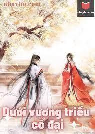 Dưới vương triều cổ đại - truyện full - nhảy hố truyện