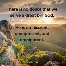 God is omnipresent, omnipotent, and omniscient. We Have A Great Big God Teaching Kids The 3 O S Of God S Character Faithgateway