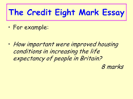 the credit eight mark essay lesson starter what do you think was  the credit eight mark essay for example how important were improved housing conditions in increasing