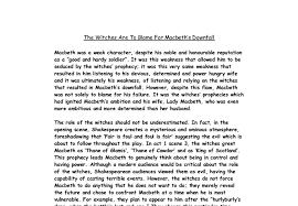 macbeth essay witches were macbeth s downfall dissertation  macbeth is responsible for his own downfall scribd