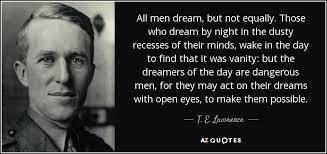 Te Lawrence Dream Quote Best Of TOP 24 QUOTES BY T E LAWRENCE Of 24 AZ Quotes