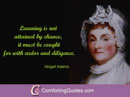 Abigail Adams Quotes Interesting Quotes By Abigail Adams On Education Picture Quotation