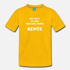 Suchbegriff Sprüche Zur Rente T Shirts Online Bestellen Spreadshirt