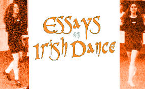 essays on irish dance essay1 on being a late beginner