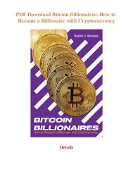 Torrent downloads » other » bitcoin billionaires (true pdf). Pdf Download Bitcoin Billionaires How To Become A Billionaire With Cr
