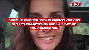 Aurélie Vaquier: ces éléments troublants qui ont mis les enquêteurs sur la  piste de son compagnon - YouTube
