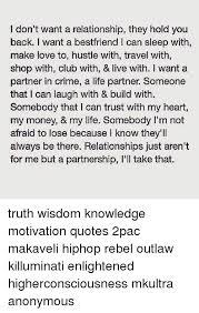 I Want A Relationship Quotes Custom I Don't Want A Relationship They Hold You Back I Want A Bestfriend L
