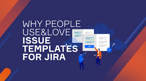 Use Templates Why People Use And Love Issue Templates For Jira Krzysztof