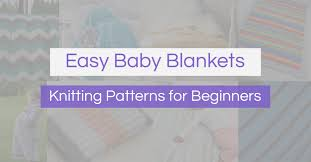 Easy Baby Blanket <b>Knitting Patterns</b> | Knitfarious