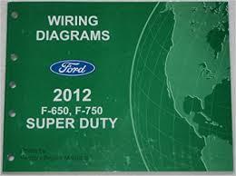 2012 f650 f750 wiring diagram ford motor company amazon com books