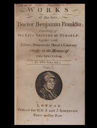 "works of the late doctor benjamin franklin benjamin franklin  the ""first great american"" scarce first english edition of benjamin franklin s works 1793 containing his autobiography popular essays and his major"