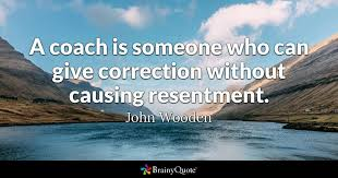 John Wooden Quotes Mesmerizing A Coach Is Someone Who Can Give Correction Without Causing