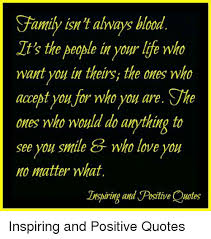 Family Isn T Always Blood Quotes Simple Anily Isr't Always Blood It's The People In Your Life Who Want You
