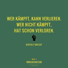 Bertolt Brecht Wer Kämpft Kann Verlieren Agitano