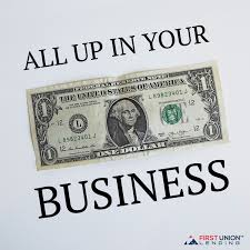 All Up In Your Business with First Union Lending