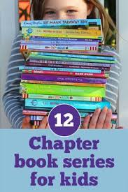 12 great chapter book series for young readers great ideas for children starting out with