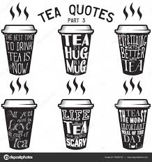 Vector Tea Quotes And Sayings Typography Set Stock Vector