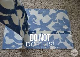 what not to do with diy no sew pillow covers
