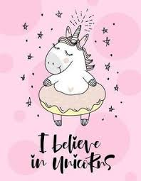 I Believe In Unicorns Journal Diary Notebook For Unicorn Lover