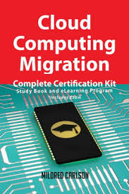 Cloud Computing Migration Complete Certification Kit - Study Book and  eLearning Program by Mildred Carlson   NOOK Book (eBook)   Barnes & Noble®