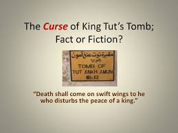"the curse of king tut s tomb fact or fiction ""death shall come  the curse of king tut s tomb fact or fiction"