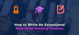 Nursing Graduate Resume How To Write An Exceptional New Grad Nursing Resume