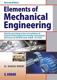 Mechanical Engineering Textbooks Elements Of Mechanical Engineering Gtu Ebook Sadhu Singh Amazon
